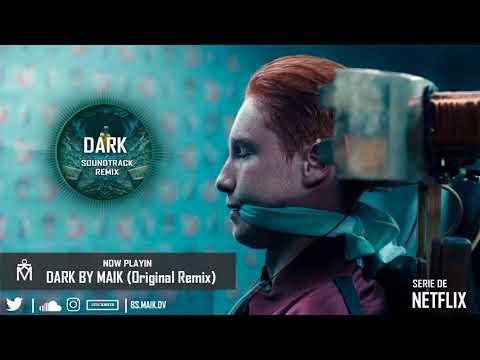 DARK By Maik Original Remix of  Netflix 01