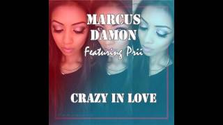 Marcus Damon Feat. Prii - Crazy In Love