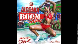 Aidonia - Boom Gal (Preview) | Project Sweat