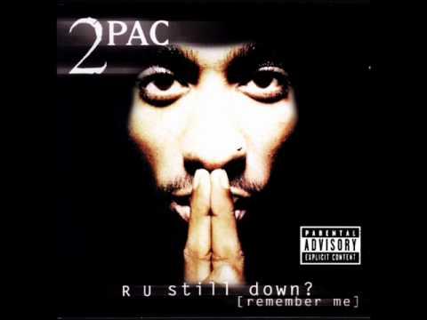 2Pac - Let Them Thangs Go: [R U Still Down? (Remember Me)]