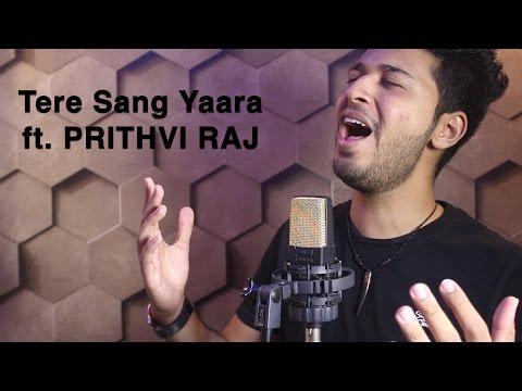 Tere Sang Yaara | Lyrical Video | Cover by Prithvi Raj | Rustom | Akshay Kumar & Ileana | Atif Aslam
