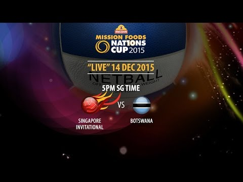 Netball: Singapore Invitational vs Botswana | Mission Foods Nations Cup 2015