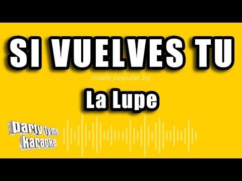 La Lupe - Si Vuelves Tu (Versión Karaoke)