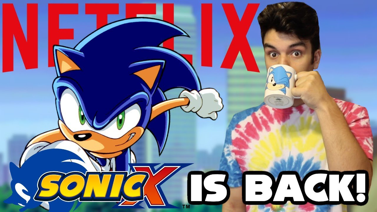 Sonic X Is Coming To Netflix Is It Coming Back Youtube