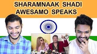 Indian reaction on SHARAMNAAK SHADI | AWESAMO SPEAKS | Swaggy d