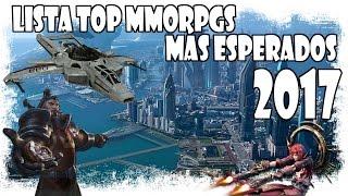 Lista Top MMOs más esperados 2017 | TOP Most anticipated MMOrpgs 2017 | Varolete Lista Top