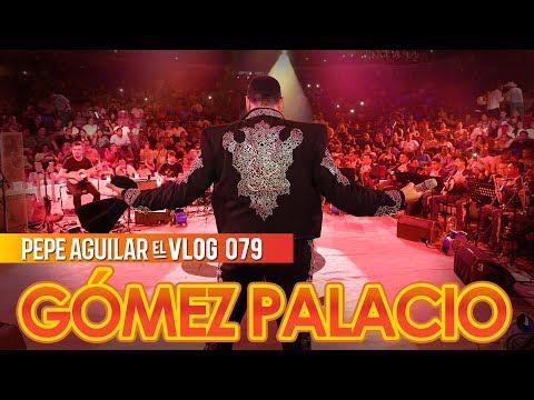 PEPE AGUILAR - EL VLOG 079 - GÓMEZ PALACIO
