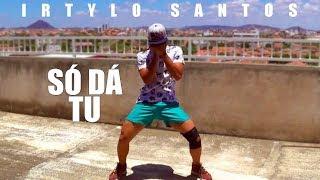 Só Dá Tu - Banda A Favorita | Coreografia | Irtylo Santos