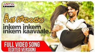 Inkem Inkem Full Song (Edited Version) || Geetha Govindam Songs || Vijay Devarakonda, Rashmika