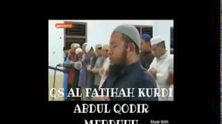 Al Fatihah KURDI Abdul Qodir Merdu suaranya