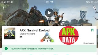 ARK Survival Evolved Apk + Data | Not compatible | Not Available | Android Hindi