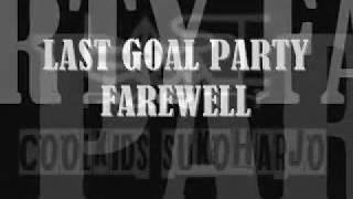 LAST GOAL PARTY FAREWELL