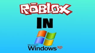 Roblox in Windows XP