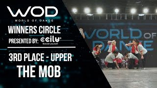 the mob   3rd place upper   winners circle   world of dance los angeles 2017   wodla17