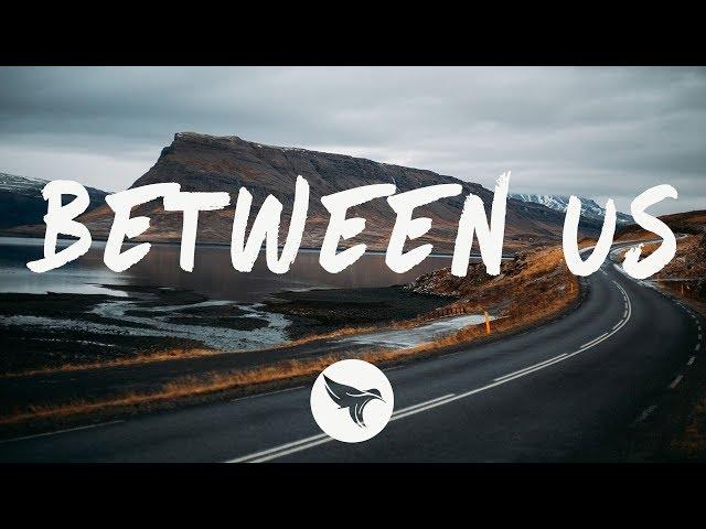 With Løve - Between Us (Lyrics) ft. Dani King
