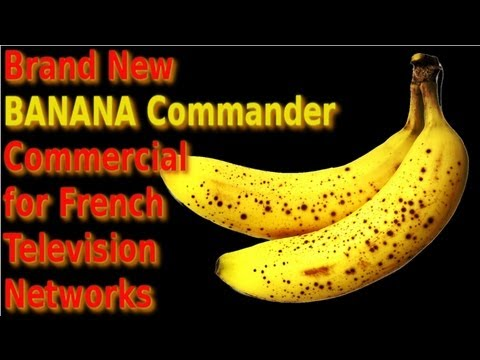 New Banana Commander Commercial for all French Television Networks