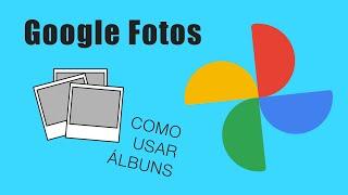 Google Fotos: entendendo álbuns 🌁 | 291
