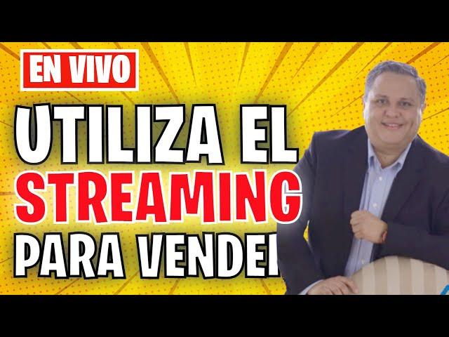 Streaming como herramienta para la venta | con @Fernando de León Estrada