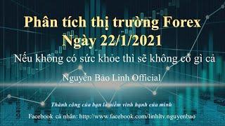 Phân tích thị trường Forex ngày 22/1/2021 - Nguyễn Bảo Linh Official