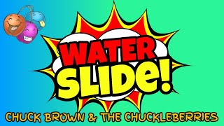 Kids Songs: Water Slide | Chuck Brown & The Chuckleberries
