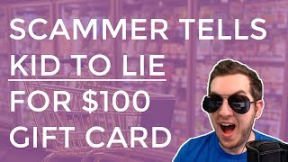 "Scammer Tells ""12 Year Old"" To Lie  For $100 Gift Card"