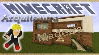 Minecraft Arquitetura - Casa Moderna de Madeira (parte 1)