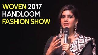 Woven 2017 Handloom Fashion Show | National Handloom Day | KTR ,Samantha,NagaChaitanya |ShreyasMedia