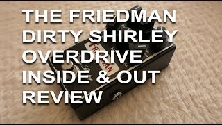 Friedman Dirty Shirley overdrive pedal inside and out review  tonymckenzie.com