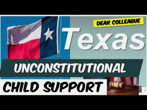 TEXAS UNCONSTITUTIONAL CHILD SUPPORT. How To Reduce Your Payments Or Escape The Fraudulent Program