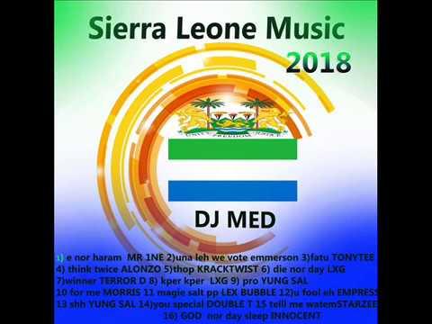 SIERRA LEONE MUSIC( MEGA MIX 2018 BY DJ MED )