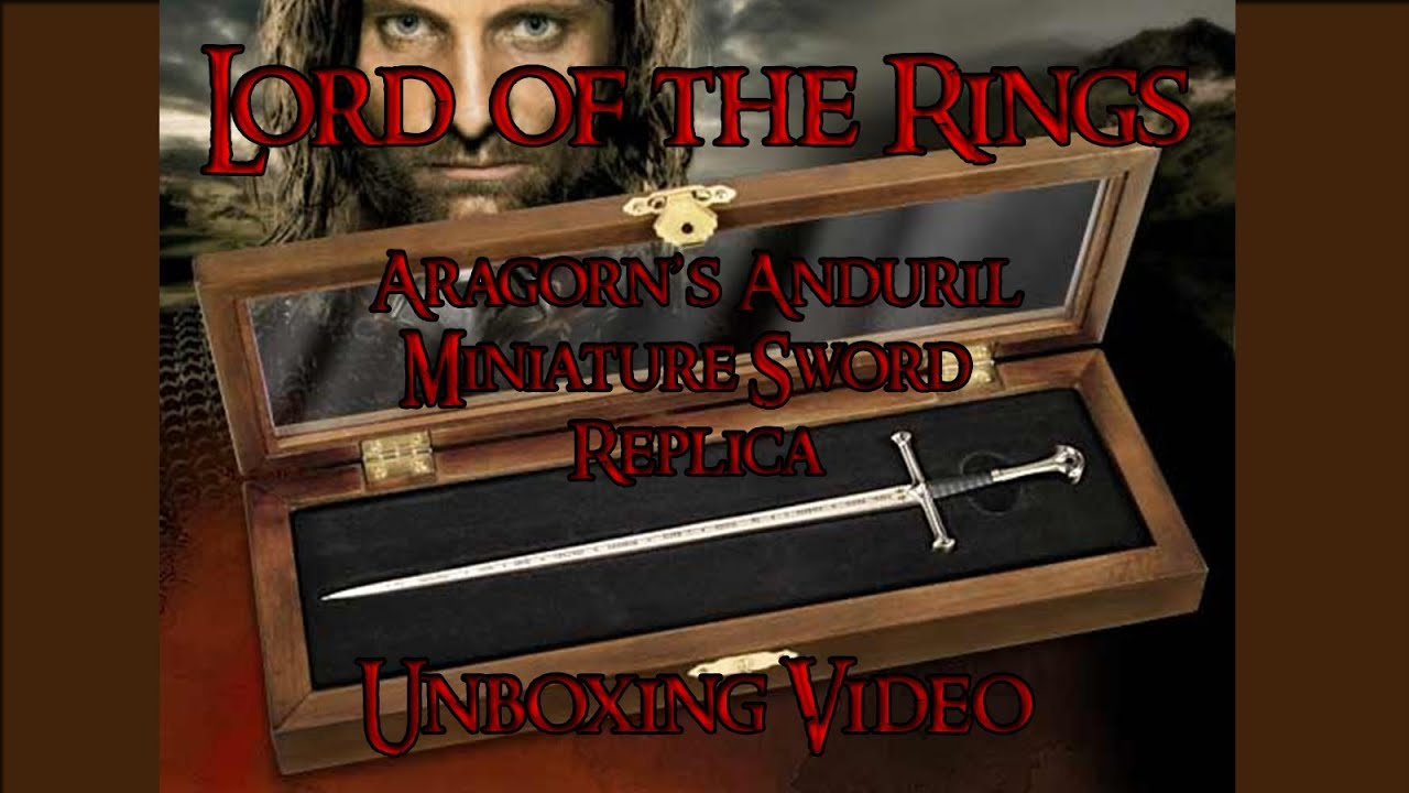 lord of the rings merchandise aragorns anduril miniature sword unboxing
