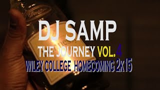 DJ Samp - The Journey vol. 4 Wiley College Homecoming 2k15