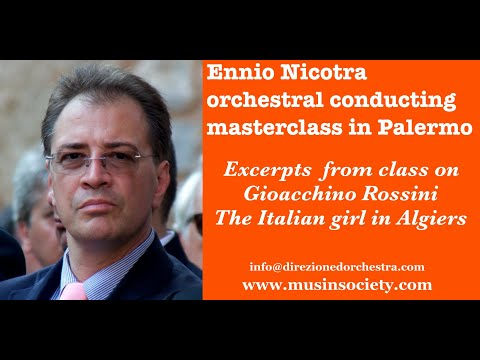 "Learn Conducting  With Ennio Nicotra:  Rossini  ""The Italian Girl  In Algiers"""