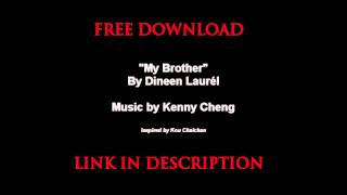 "FREE DOWNLOAD - ""My Brother"" by Dineen Laurél"