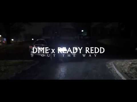 DME x Ready ReDD - Out My Way ( Official Video )