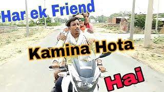 Kamine Dost - | har ek Friend  Kamina hota hai | Funny Video | Vivek chaudhary Vines |