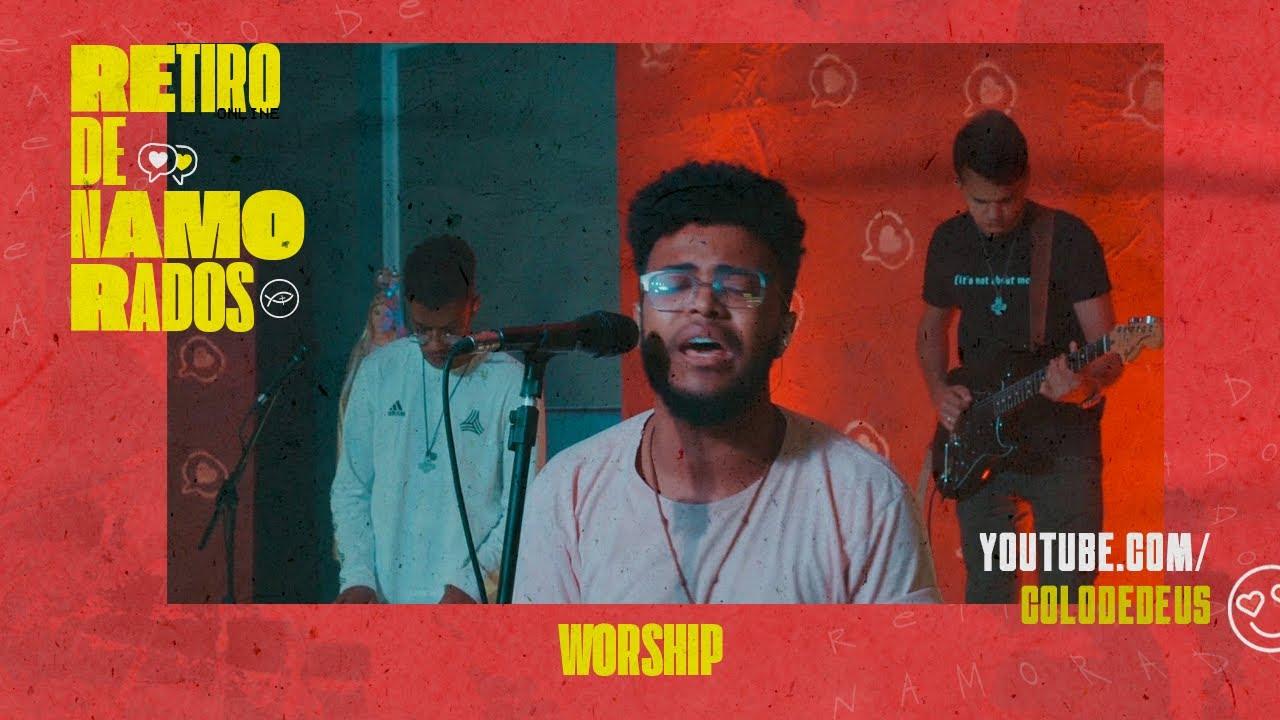 WORSHIP - RETIRO PARA NAMORADOS // COLO DE DEUS