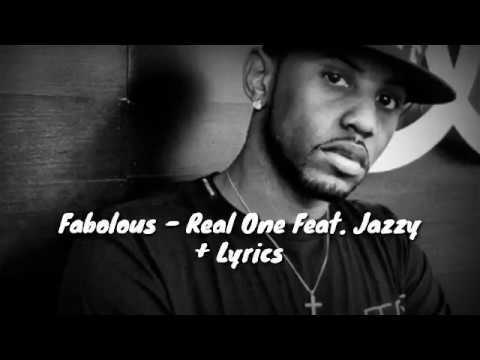 Fabolous - Real One Feat. Jazzy + Lyrics