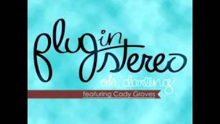 Plug in Stereo- Oh Darling (Feat. Cady Groves) Cover