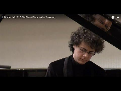 J. Brahms Op 118 Six Piano Pieces (Can Cakmur)