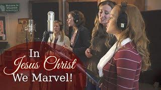 """""""In Jesus Christ We Marvel"""" In-Studio Video"""