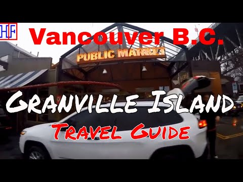 Vancouver | Granville Island | Tourist Attraction | Episode# 9