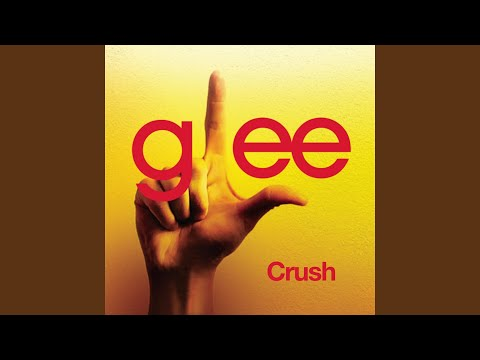 Crush (Glee Cast Version)