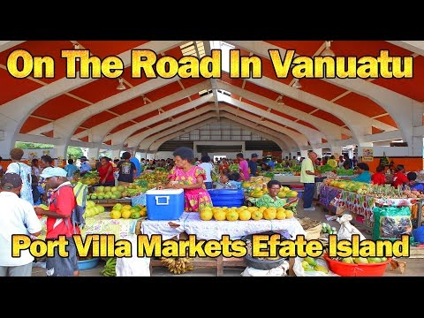On The Road In Vanuatu Day 1 - Port Villa Markets, Efate Island