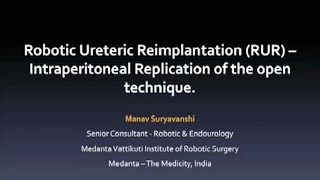 Dr. Manav Suryavanshi: Robotic Ureteric Reimplantation Intraperitoneal Replication