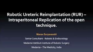 Dr. Manav Suryavanshi: Robotic Ureteric Reimplantation Intraperitoneal Replication
