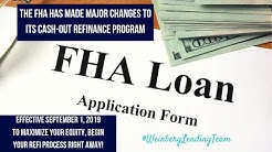 FHA Cashout Refinance Changes Effective September 1st, 2019