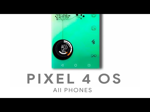Install Pixel 4 OS - Android 10 - All Phones