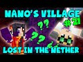 MINECRAFT - Nano's Village #21 - Lost in the Nether (Yogscast Complete Mod Pack)
