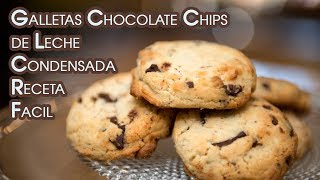 Galletas Chocolate Chips de Leche Condensada Receta Facil